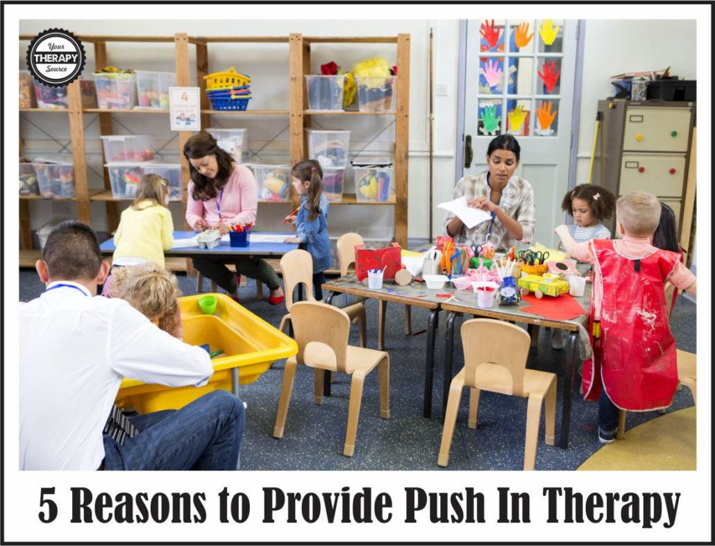 5-reasons-to-provide-push-in-therapy