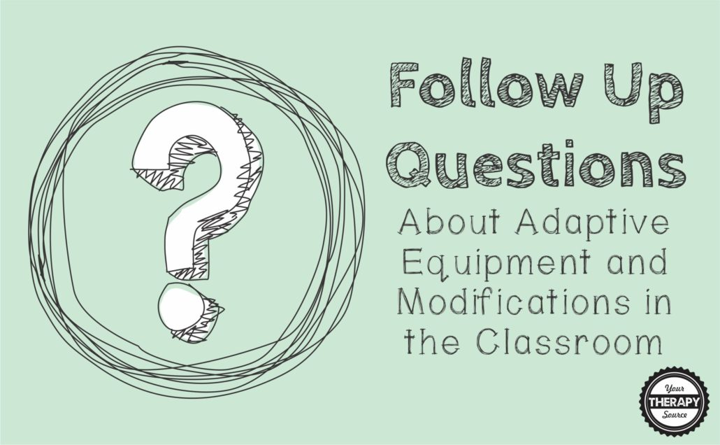 follow-up-questions-about-adaptive-equipment-and-modifications-in-the-classroom