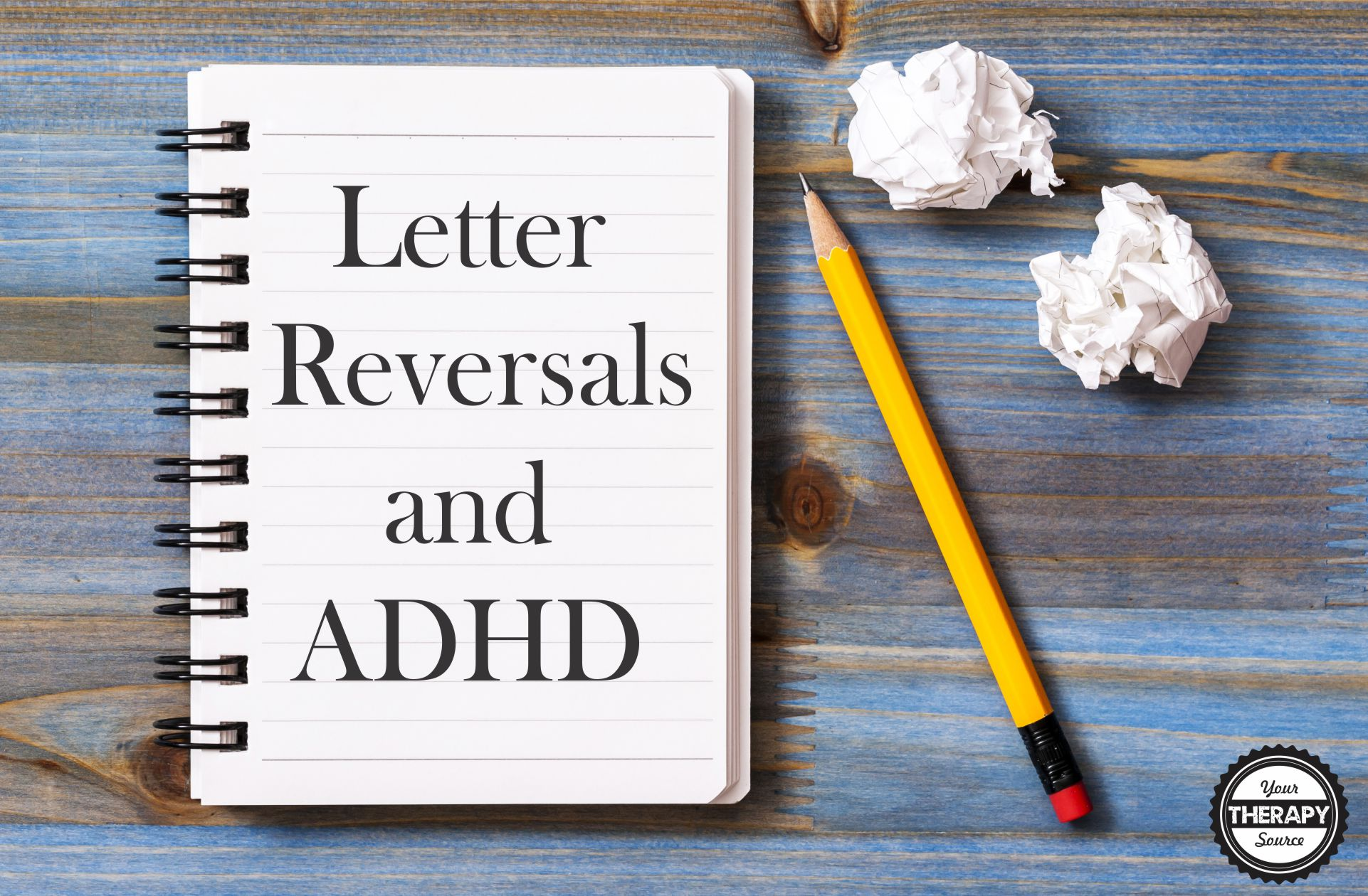 Letter Reversals and ADHD
