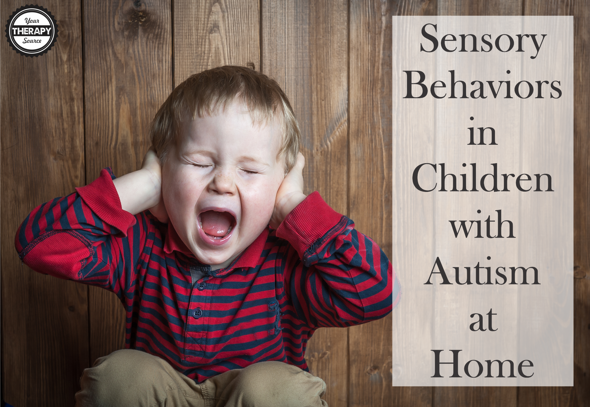 Sensory Behaviors in Children with Autism at Home Your Therapy