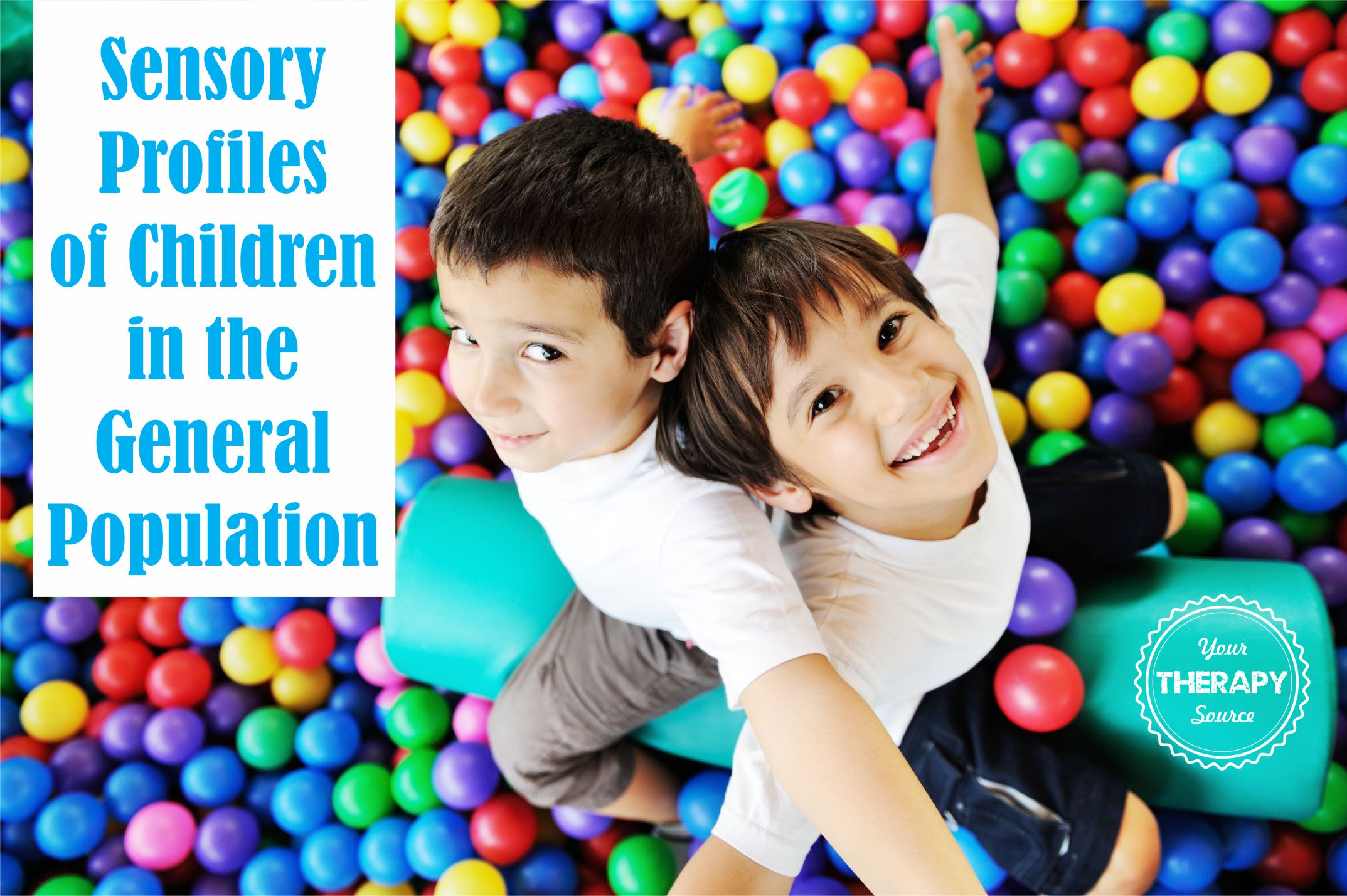 Sensory Profiles of Children in the General Population Your
