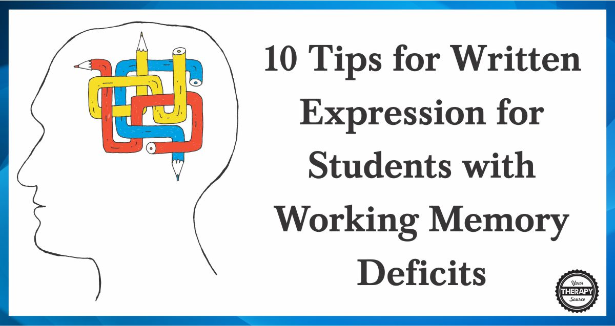 10 Tips for Written Expression for Students with Working Memory Deficits