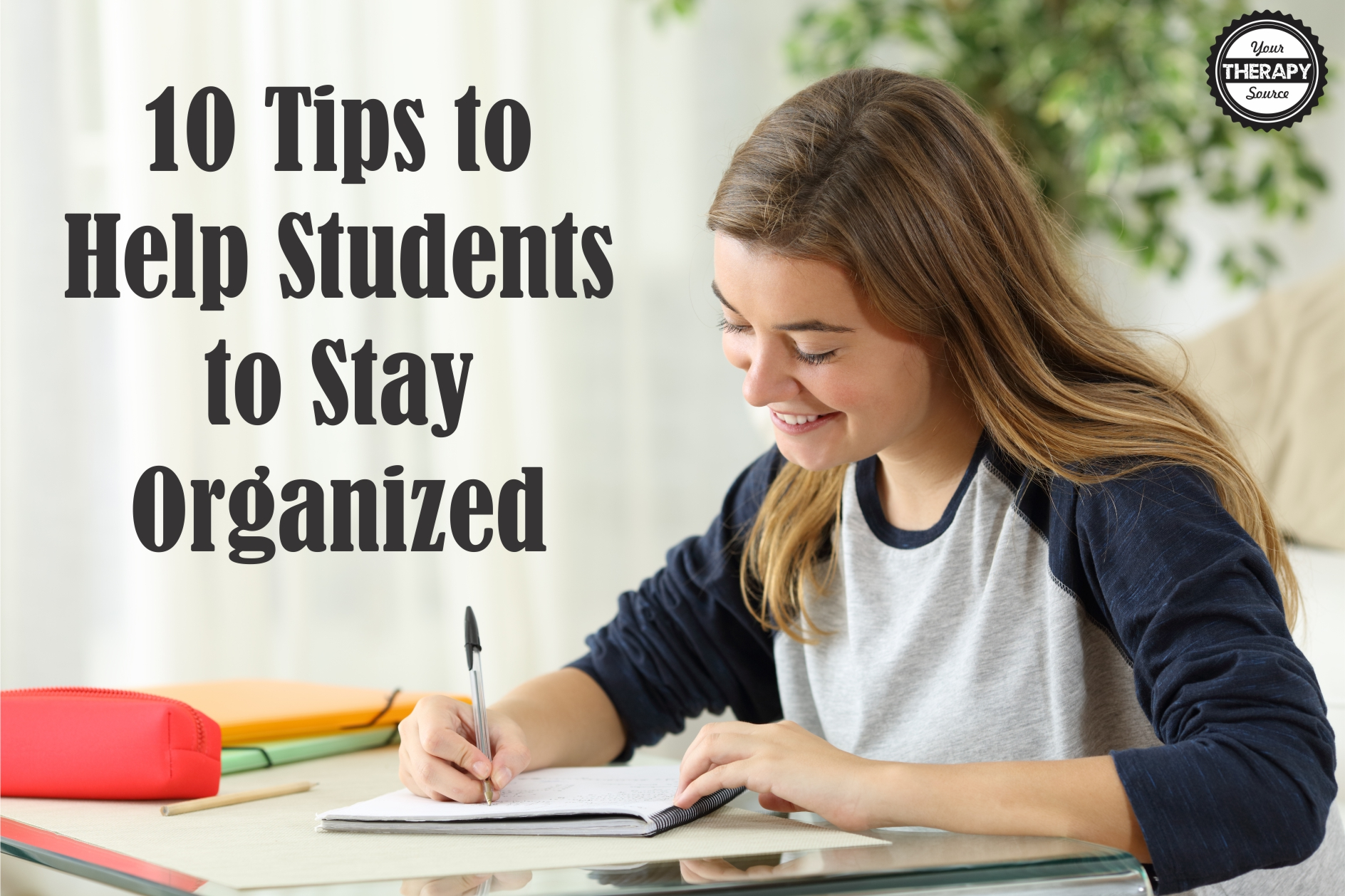 10 tips to help students to stay organized your therapy source