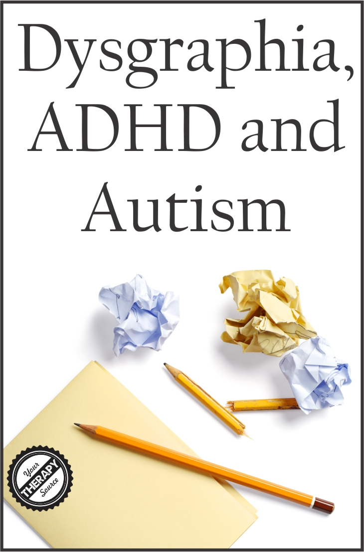 Dysgraphia, ADHD and Autism - Your Therapy Source