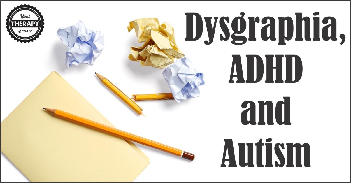 dysgraphia ADHD autism