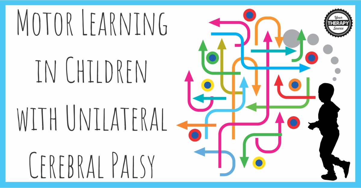 Motor Learning in Children with Unilateral Cerebral Palsy