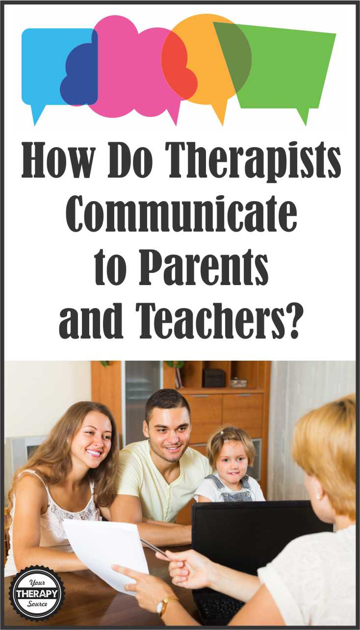how do therapists communicate to parents and teachers