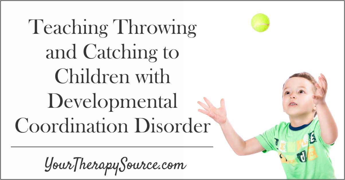 Teaching Throwing and Catching to Children with DCD