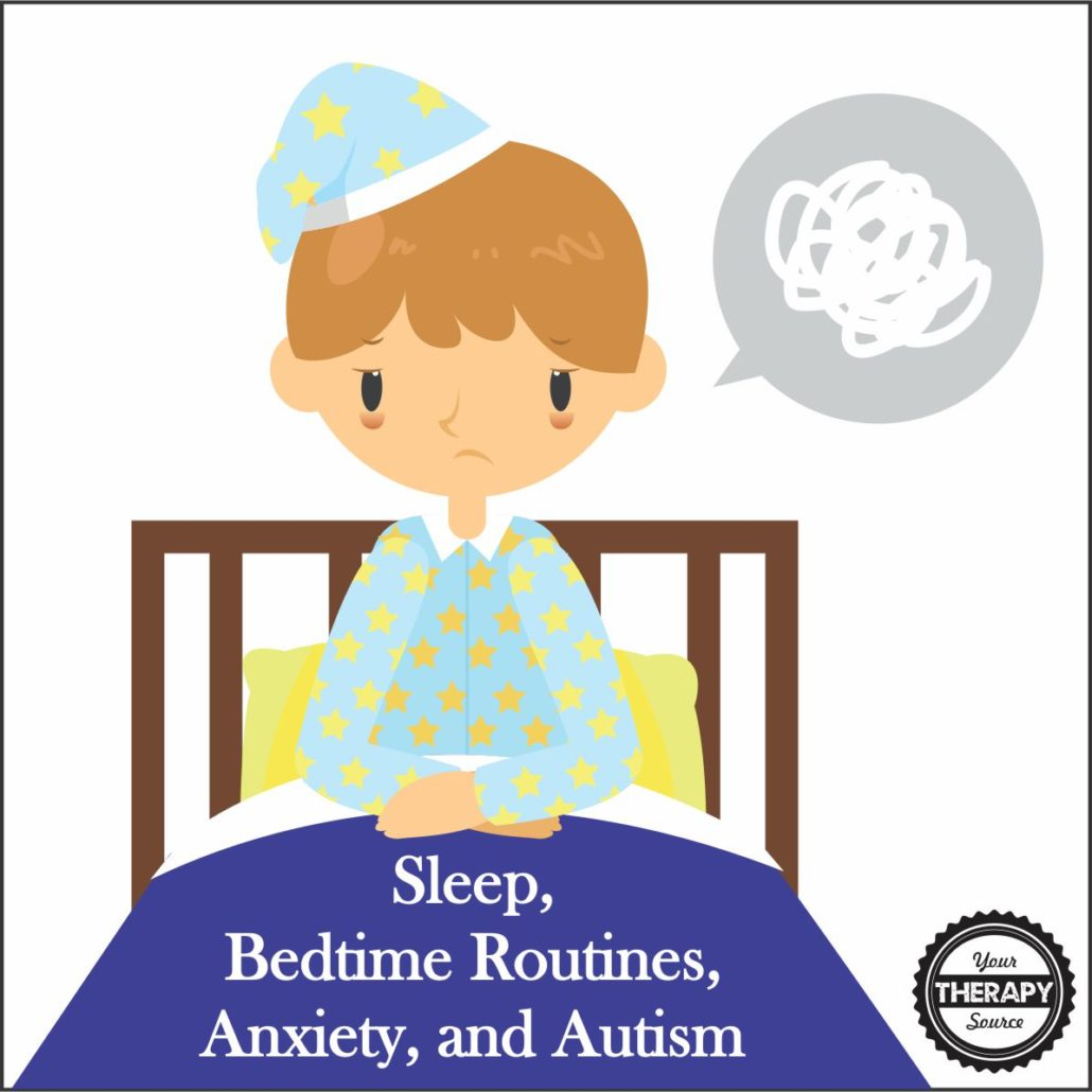 Sleep, Bedtime Routines, Anxiety, and Autism