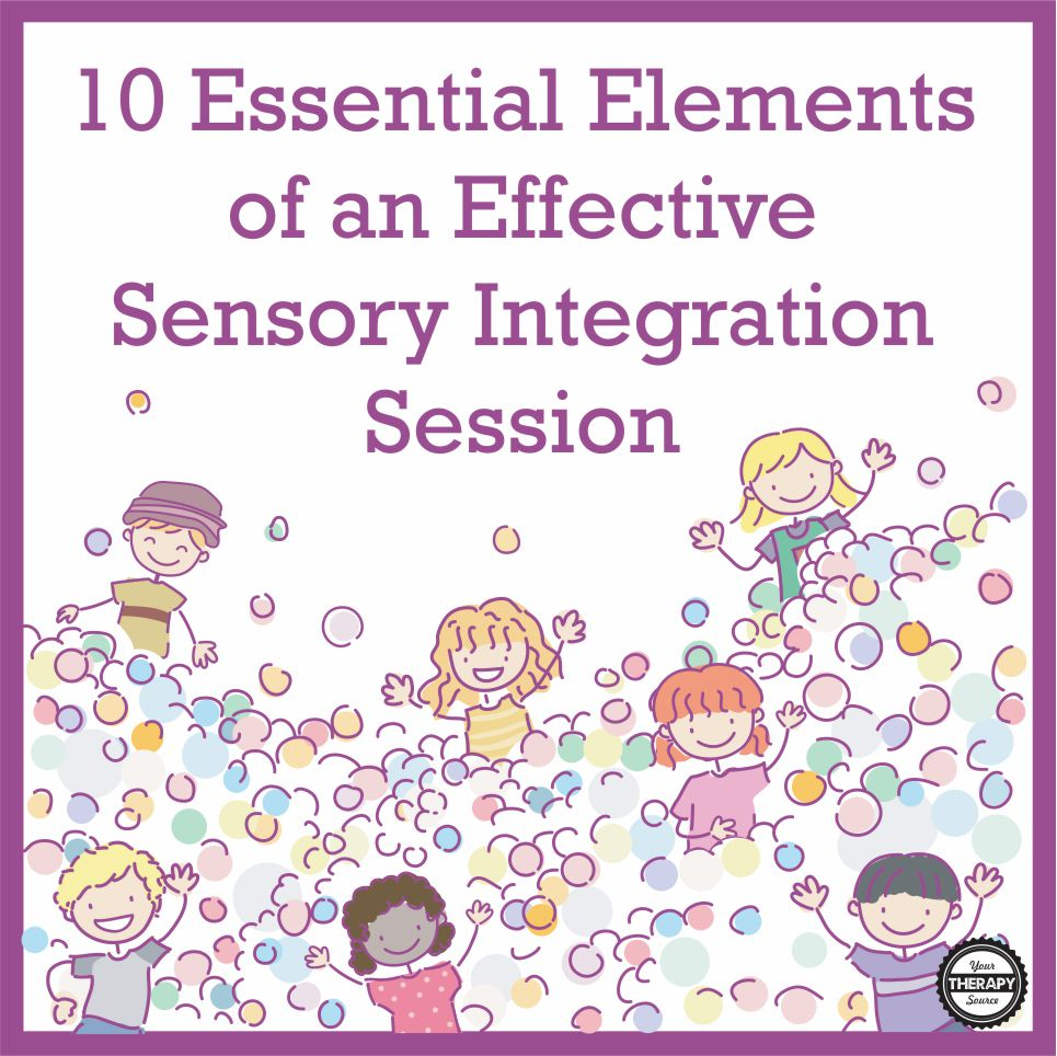 10 Essential Elements of an Effective Sensory Integration Session