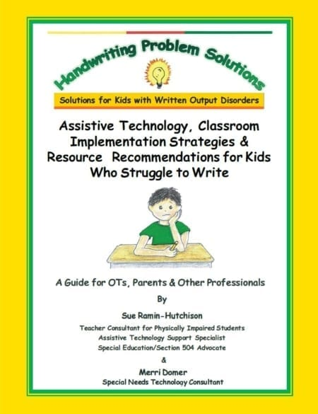 Assistive Technology, Classroom Implementation Strategies & Resource Recommendations for Kids Who Struggle to Write