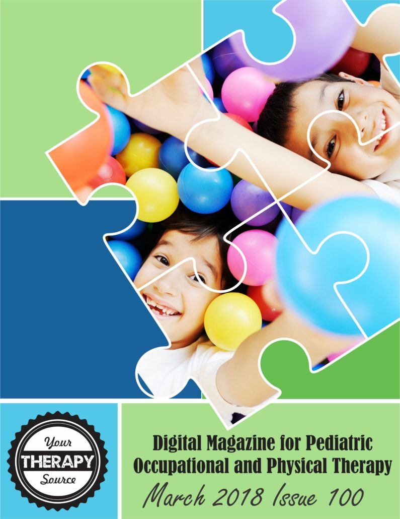 March 2018 Digital Magazine for Pediatric Occupational and Physical Therapists