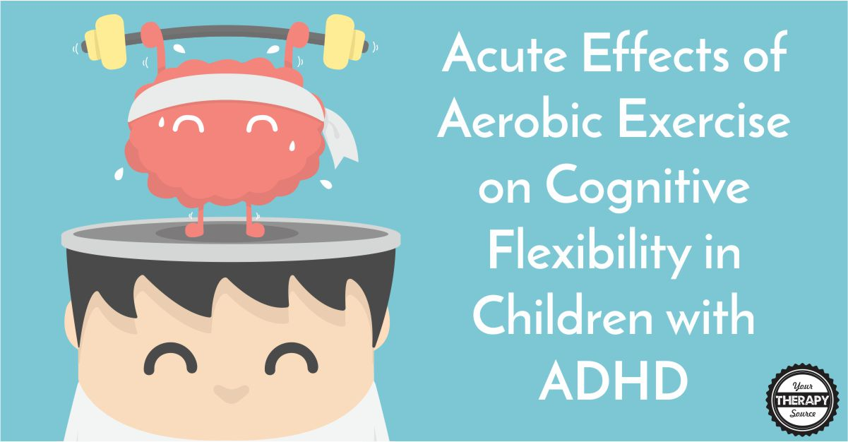 Acute Effects of Aerobic Exercise on Cognitive Flexibility in Children with ADHD