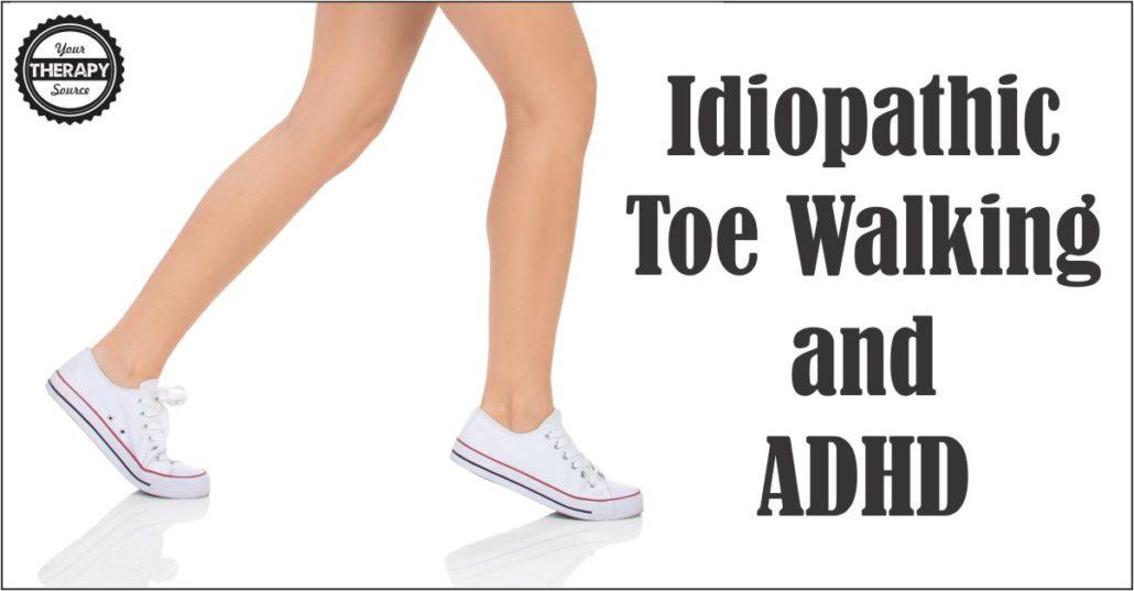 Idiopathic Toe Walking and ADHD