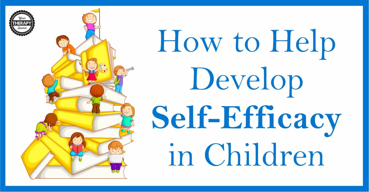Self-efficacy is the belief in yourself that you are capable of achieving a goal.  As therapists, teachers, and parents we can help with the development of self-efficacy in children to teach them to persevere by reinforcing their strengths and helping establish steps to reach their goals.
