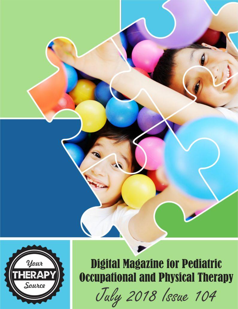 July 2018 Digital Magazine for Pediatric OTs and PTs