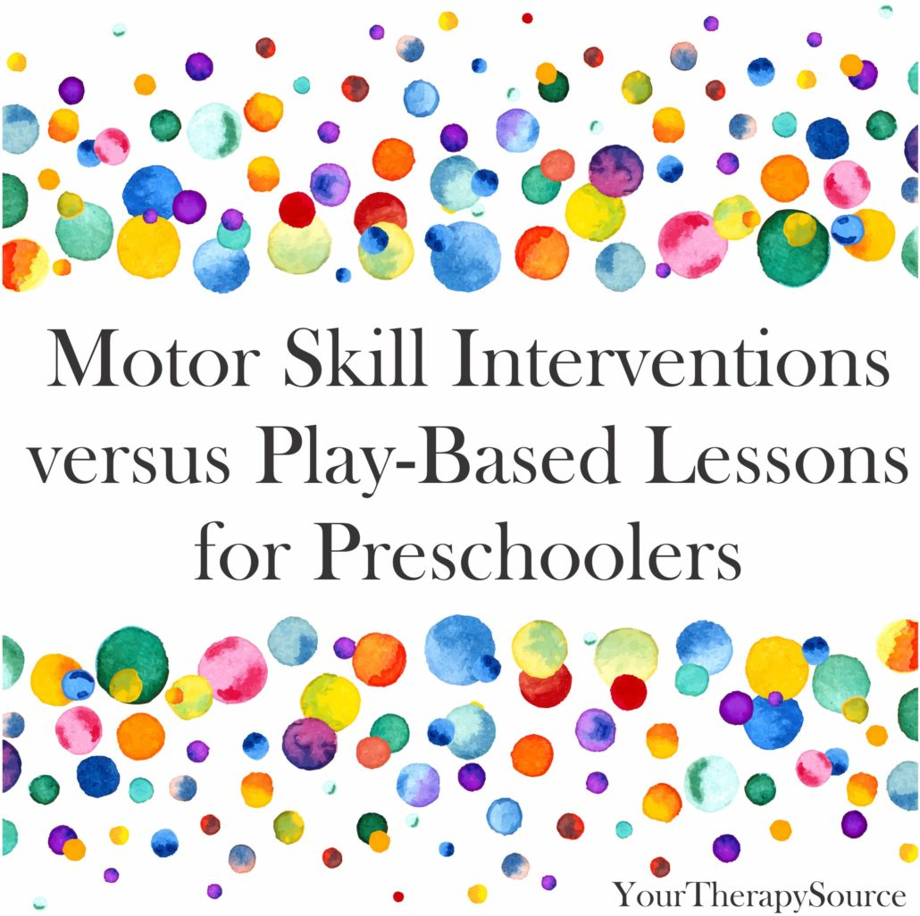 Motor Skill Interventions versus Play-Based Lessons for Preschoolers