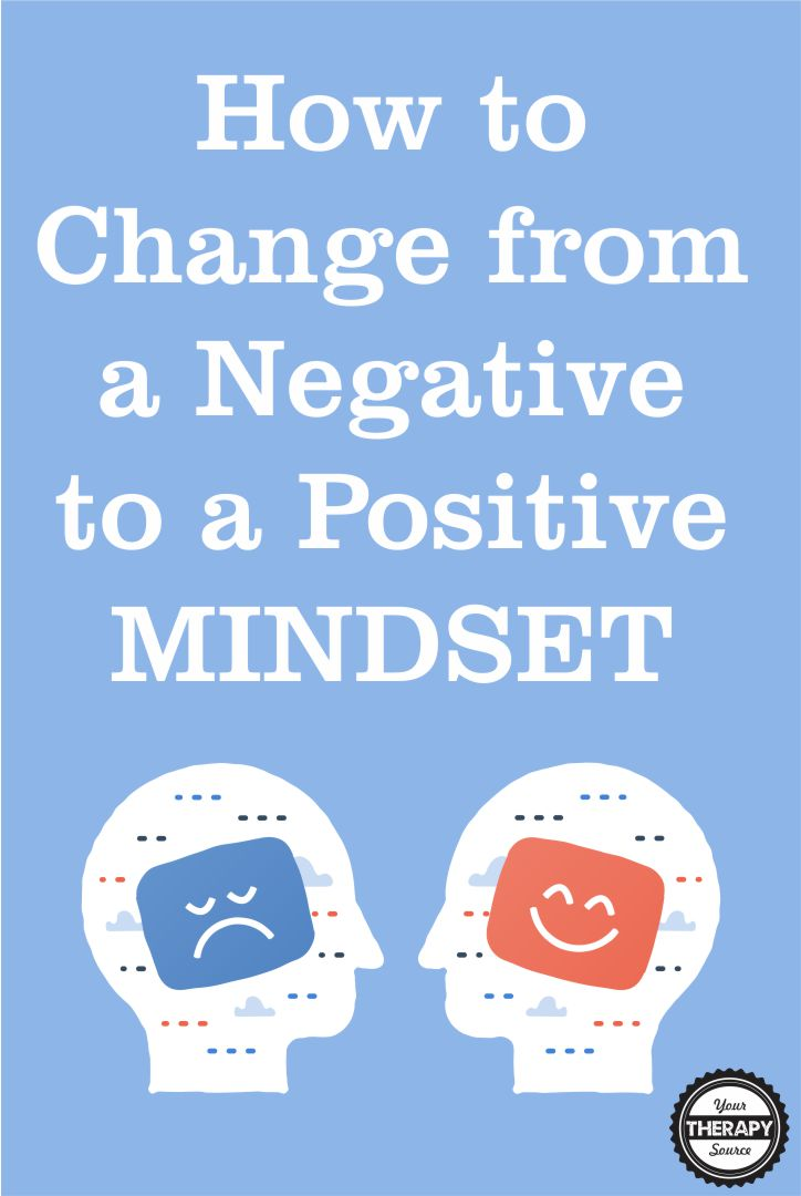 How to Change from a Negative to a Postive Mindset If your students (or yourself) suffer from low self-confidence, they may be stuck in some negative mindsets that are affecting the way they think about themselves.