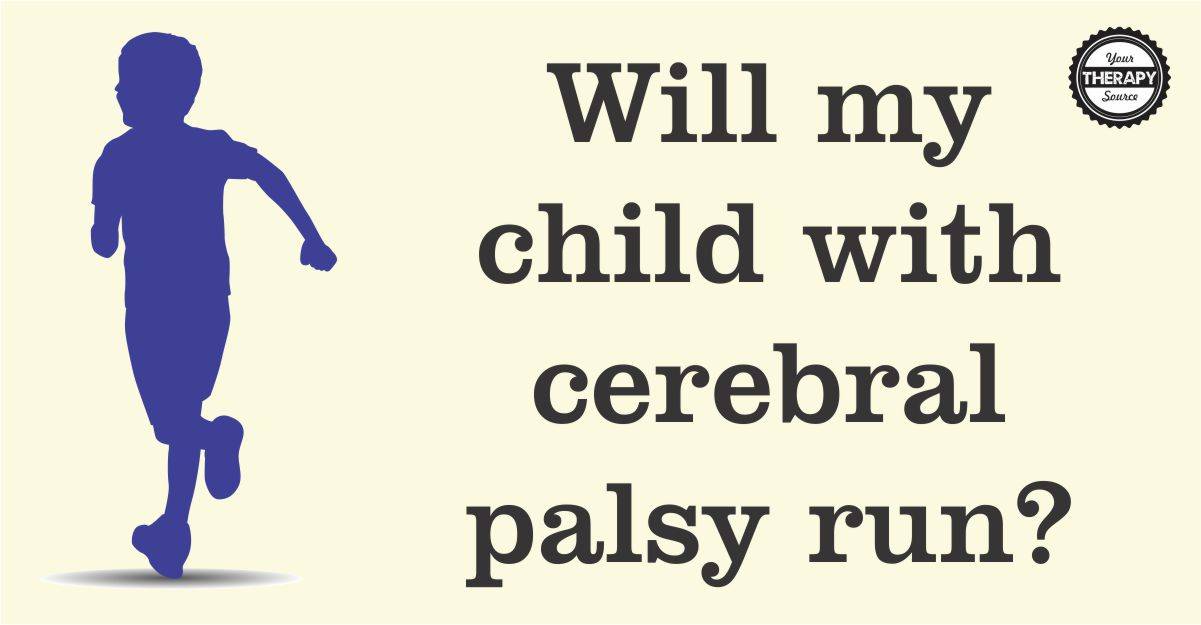 Many times as therapists, parents, and teachers may ask will my child with cerebral palsy run?  Of course, we first get the question will they learn to walk but soon after running is the new goal. Recent research highlighted key points to help predict the ability to run in children and adolescents with cerebral palsy.