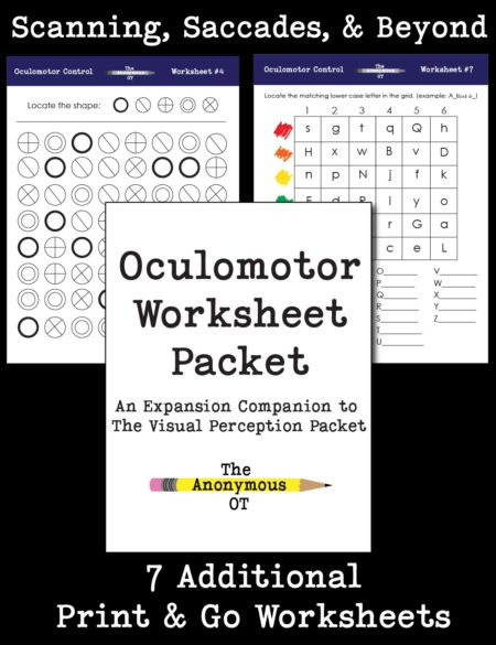 The Oculomotor Worksheet Packet digital download is an expansion companion for The Visual Perception Packet – This resource provides 7 different print & go worksheets to address oculomotor skills, as well as suggestions and ideas to grade activities to reach higher levels of visual processing.