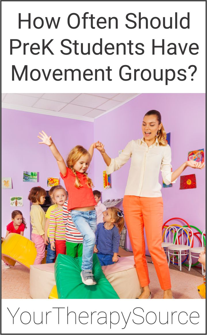 School-based occupational and physical therapists frequently recommend and educate PreK teachers on the benefits of motor skill activities throughout the day.  An important question to answer is how often should preK students have movement groups?