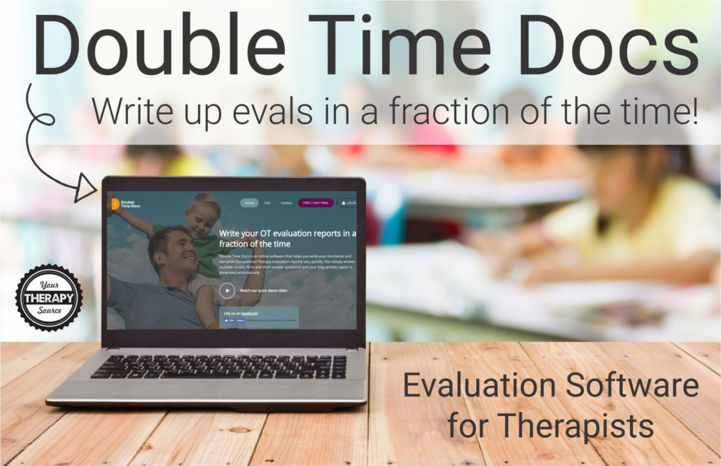 Do you dread writing up evaluations?  Do you struggle to squeeze in the time to get the eval done before the student's upcoming IEP meeting?  Would you like to write up OT evaluations in half the time?  Try Double Time Docs