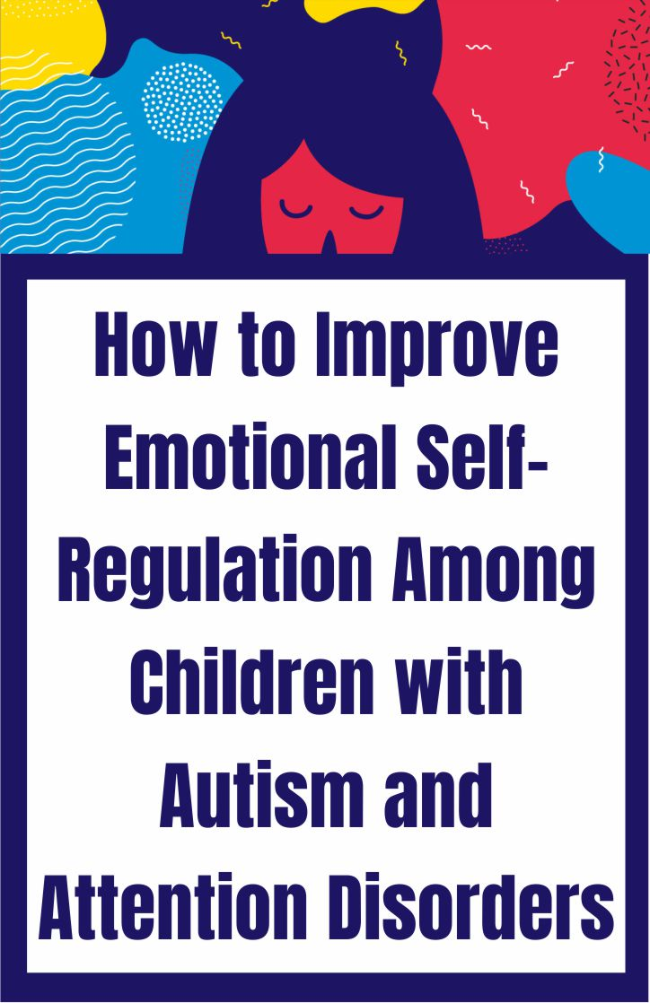 This is a super helpful article on how to improve emotional self-regulation among children with autism and attention disorders.