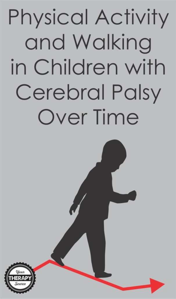 The researchers concluded that physical activity and walking performance in children with cerebral palsy varies over time based on functional levels.  This information is helpful to guide physical activity and walking interventions for therapists and families.