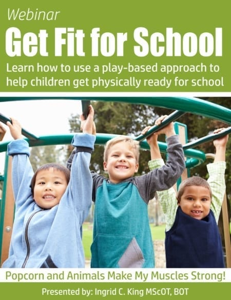 Get Fit for School webinar - Learn how to prepare children physically for success at school through a play-based approach! Created by an OT