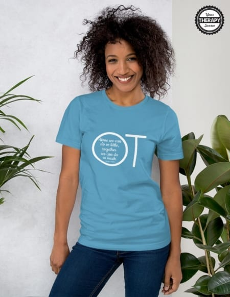 "This OT Quote T-shirt states ""Alone we can do so little, together we can do so much - Helen Keller"".  Any occupational therapist would love this classic looking t-shirt to show off their profession!"
