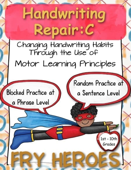 "HANDWRITING INTERVENTIONS C: Fry Heroes implements Motor Learning Principles using ""blocked"" and ""random"" practice of phrases and sentences to build handwriting automaticity."