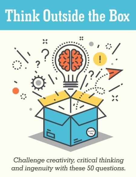 The 50 Think Outside the Box questions encourage children to use their imagination, intelligence, and creativity to solve problems and list ideas.