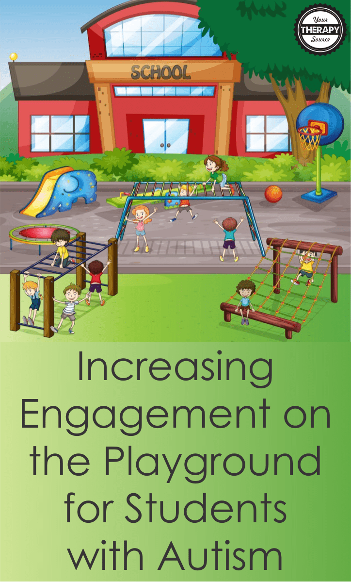 If you are a school-based therapist, teacher, or parent you be looking for suggestions and tips for increasing engagement on the playground for students with autism.  It can be a struggle for some students to participate on the playground if they have deficits in motor skills, social skills or sensory processing.  Many times, professionals and parents will wonder what can we do during recess or playground time to increase engagement.  Recent research indicates that you may want to look at the dynamics in the classroom too!