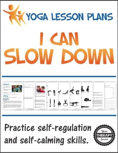 Pediatric therapists, teachers, and parents will benefit from this easy to implement yoga lesson plan, I Can Slow Down, to teach children mindfulness, self-regulation, and self-calming skills.