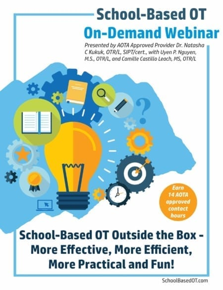 The School-Based OT Webinar: Outside the Box - More Effective, More Efficient, More Practical and Fun is presented by three seasoned Occupational Therapists