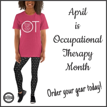 The world's most comfortable Occupational Therapy leggings are within your reach! These I Heart OT leggings are perfect for Occupational Therapy Month in April.