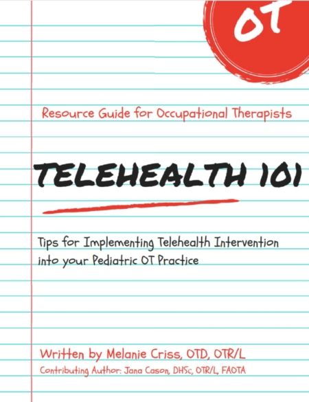 Are you a pediatric Occupational Therapist who is interested in learning more about telehealth?  This ebook, Telehealth 101 – Tips for Implementing Pediatric OT Telehealth, written by pediatric occupational therapist, Melanie Criss OTD, OTR/L provides solid, practical information to help you get started in teletherapy today.