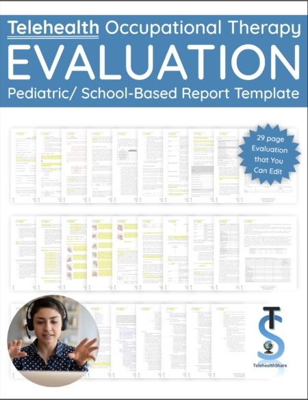 The Telehealth Occupational Therapy Evaluation Report Template was created by a pediatric OT, Melanie Criss DOTR, OTR/L,  with more than 10 years experience in teletherapy.