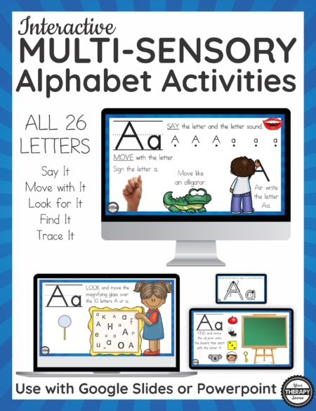 This collection of interactive multisensory alphabet activities includes exercises to learn the letters A to Z by working on SAYING the letter, MOVING to the letter, LOOKING for the letter, FINDING the letter words, and TRACING the letters.