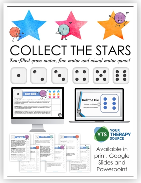 The Collect the Stars game is a fun, interactive, sensory motor digital and print game. Children will roll the virtual or regular die to determine which star to collect from different gross motor, fine motor, and visual motor activities.
