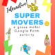 Using Google Forms, Kerri Healey, COTA has created this Super Movers Gross Motor Skill adventure.  Can you complete all the exercises to become a superhero?