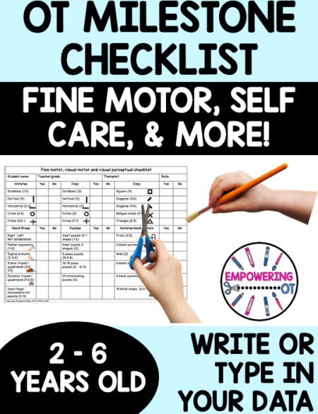 The Occupational Therapy Milestones Checklist includes fine motor, visual perceptual, visual motor and self-care milestones in an easy to use document.