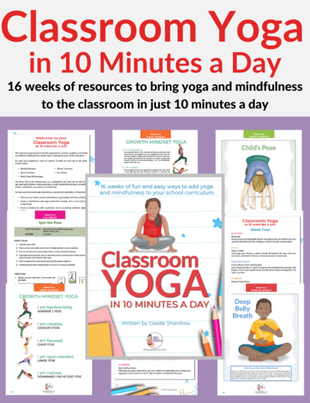 If you are a busy teacher, therapist, or parent and are looking to add in quick bouts of 10 minute yoga for kids in your classroom, check out CLASSROOM YOGA IN 10 MINUTES A DAY!