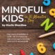 Created by certified yoga instructor, Giselle Shardlow, Mindful Kids in 10 Minutes a Day: PreK-2nd Grade can help you easily bring mindfulness to children in preschool through 2nd grade!