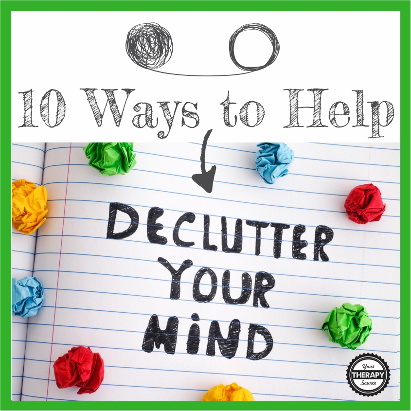 Here are some suggestions and tips to help declutter your mind and relieve everyday stress at work or home. From Your Therapy Source